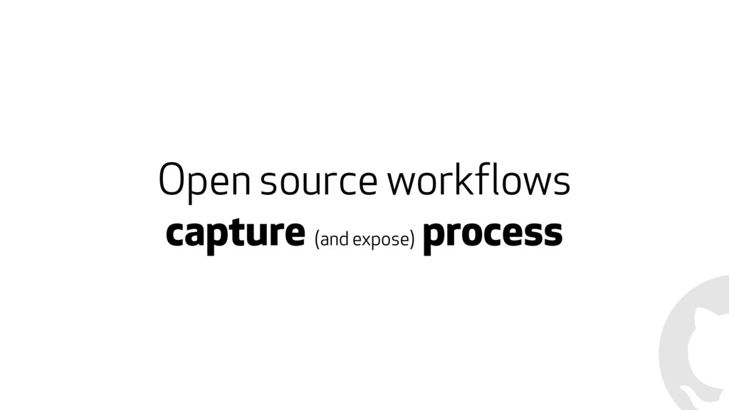 Open source workflows  capture (and expose) pr...