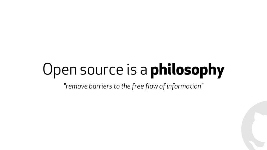 "Open source is a philosophy ""remove barriers to..."