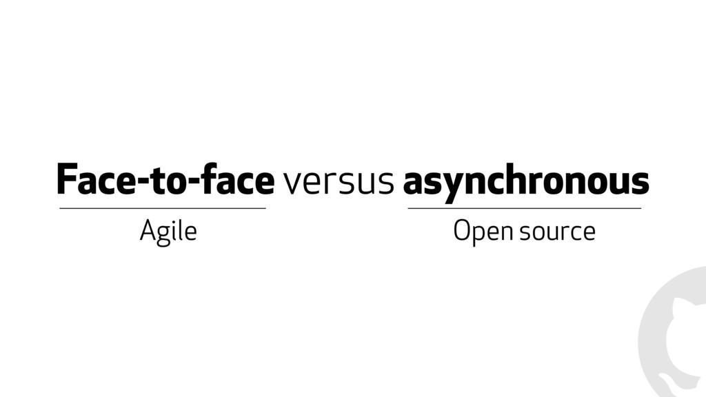 Face-to-face versus asynchronous Agile Open sou...
