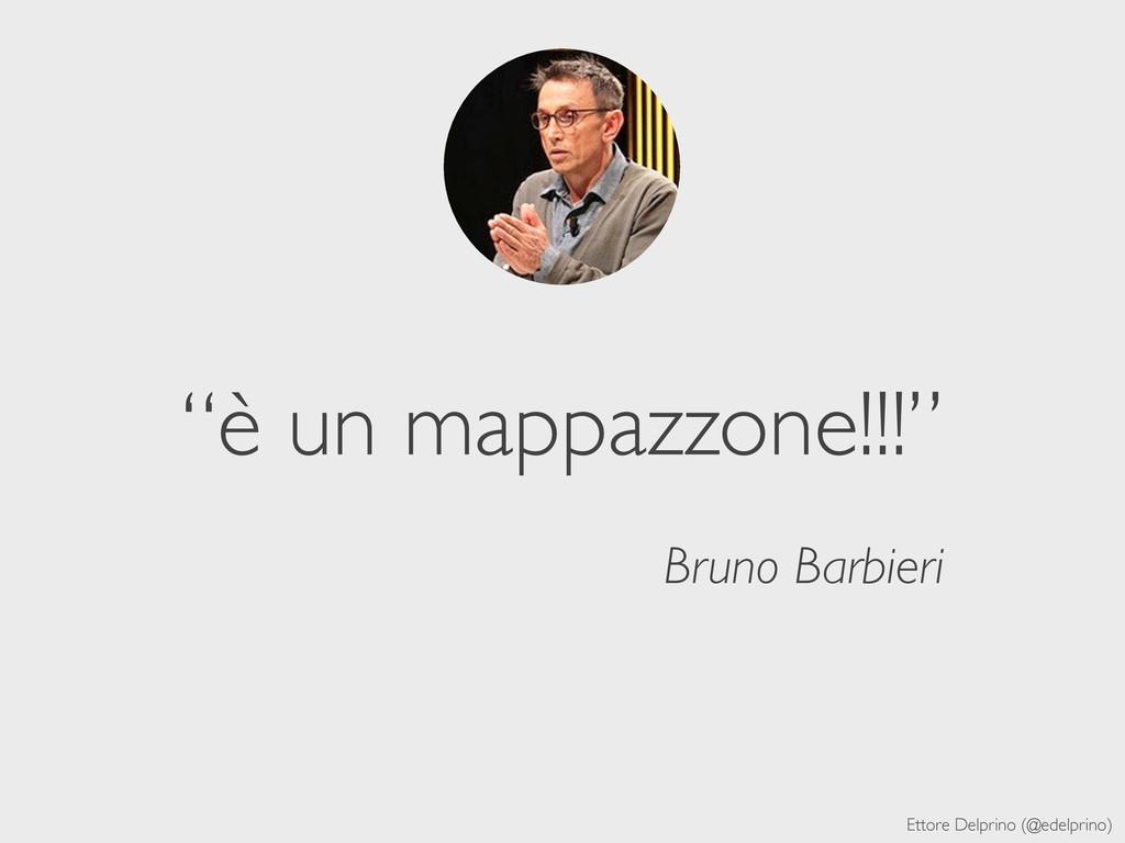 """Ettore Delprino (@edelprino) """"è un mappazzone!!..."""