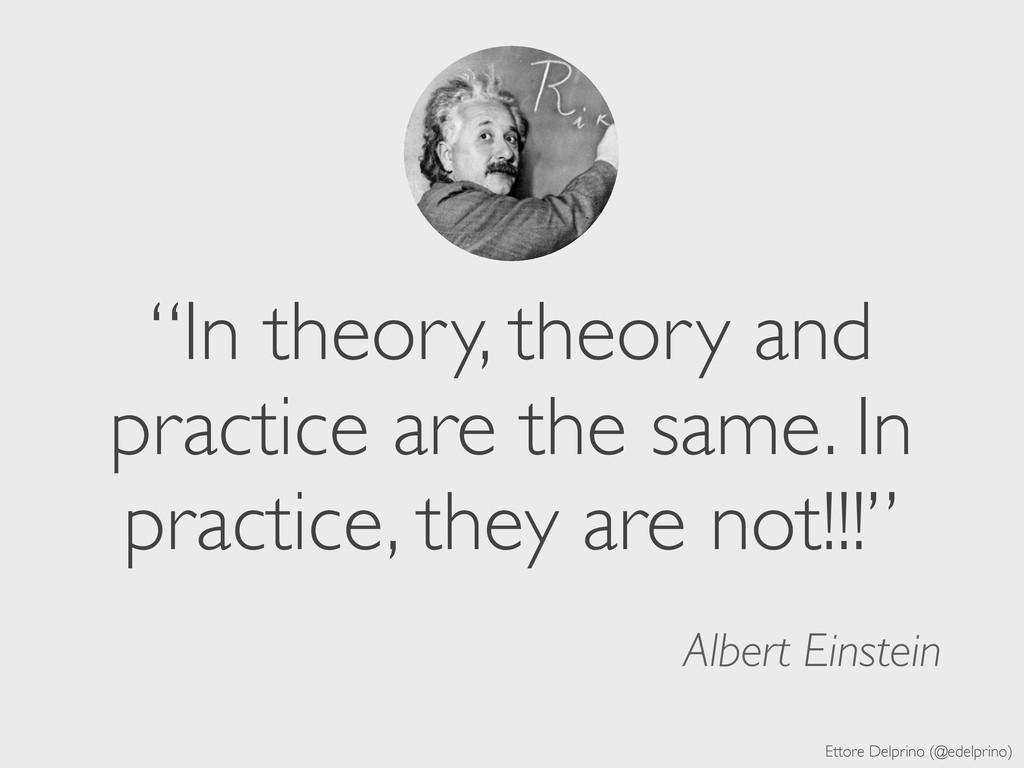 "Ettore Delprino (@edelprino) ""In theory, theory..."