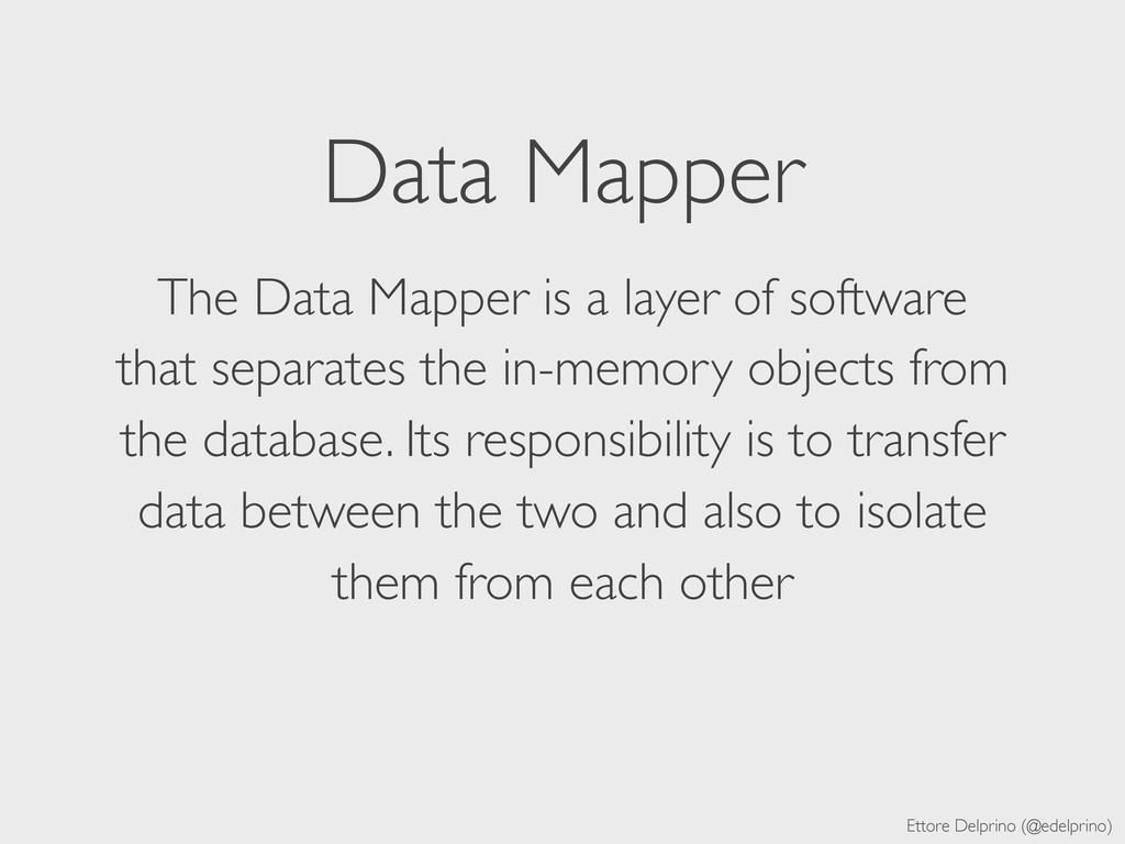 Ettore Delprino (@edelprino) Data Mapper The Da...