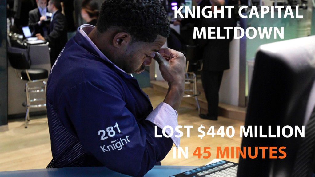 KNIGHT CAPITAL MELTDOWN LOST $440 MILLION IN 45...