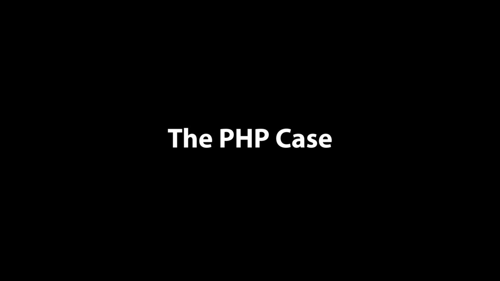 The PHP Case