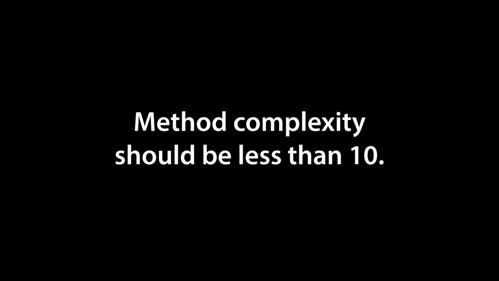 Method complexity should be less than 10.