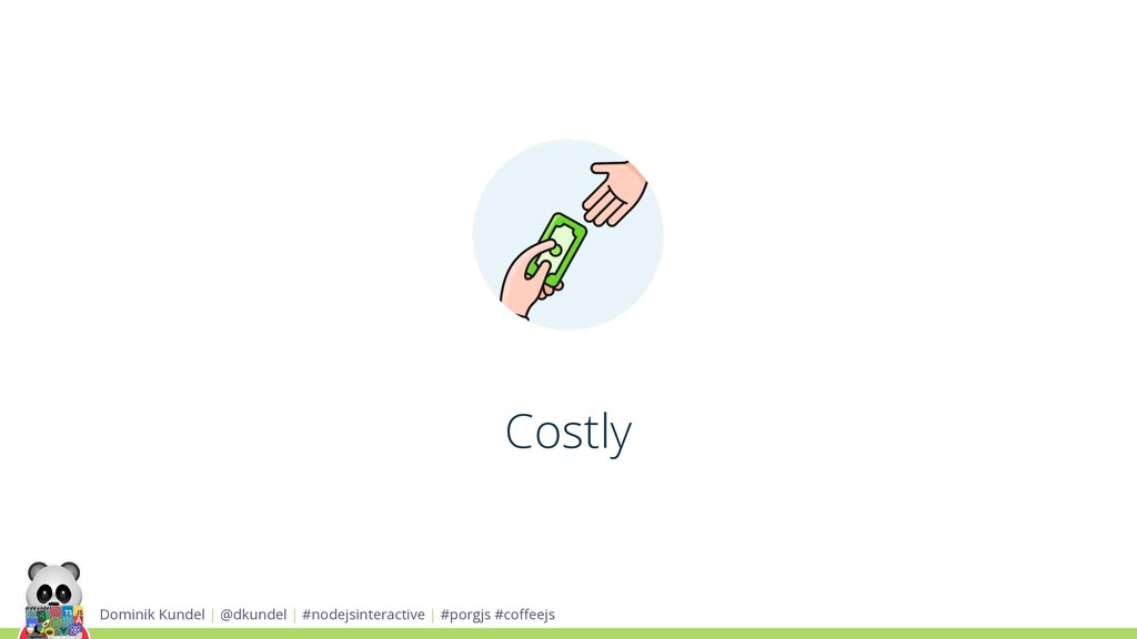 Costly Dominik Kundel | @dkundel | #nodejsinter...