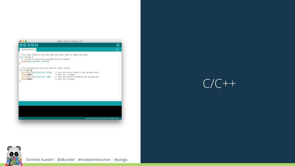 C/C++ Dominik Kundel | @dkundel | #nodejsintera...