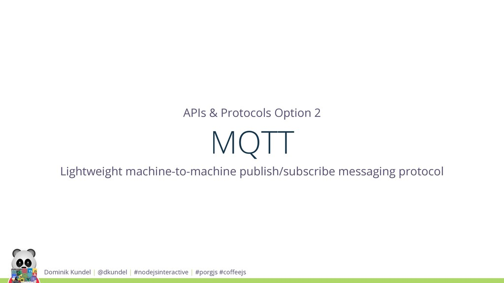 APIs & Protocols Option 2 MQTT Lightweight mach...