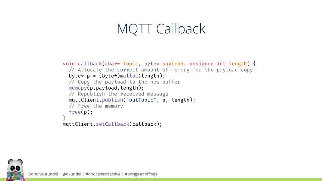 MQTT Callback Dominik Kundel | @dkundel | #node...