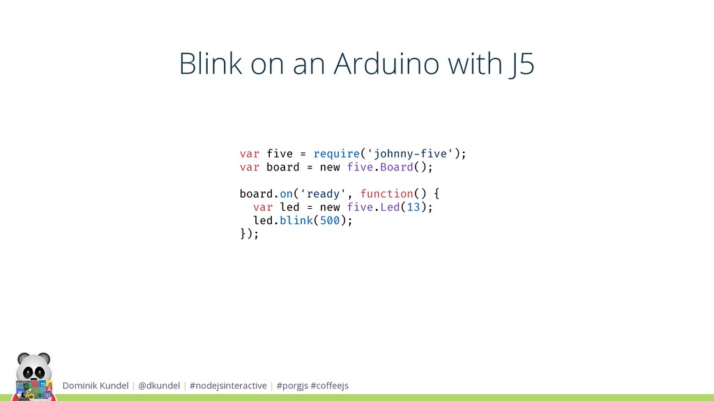 Blink on an Arduino with J5 Dominik Kundel | @d...
