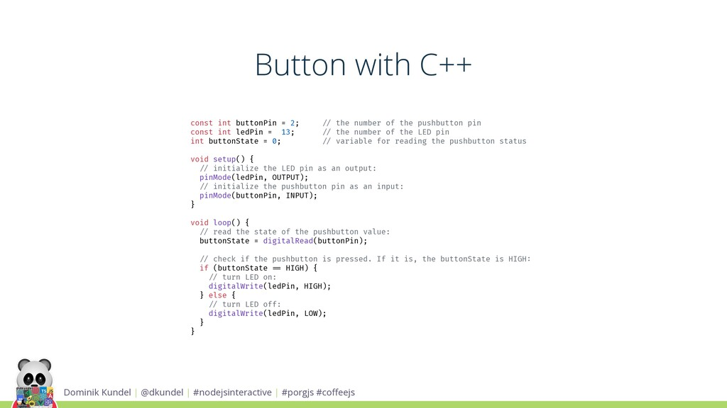 Button with C++ Dominik Kundel | @dkundel | #no...