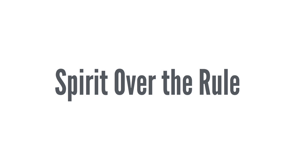 Spirit Over the Rule