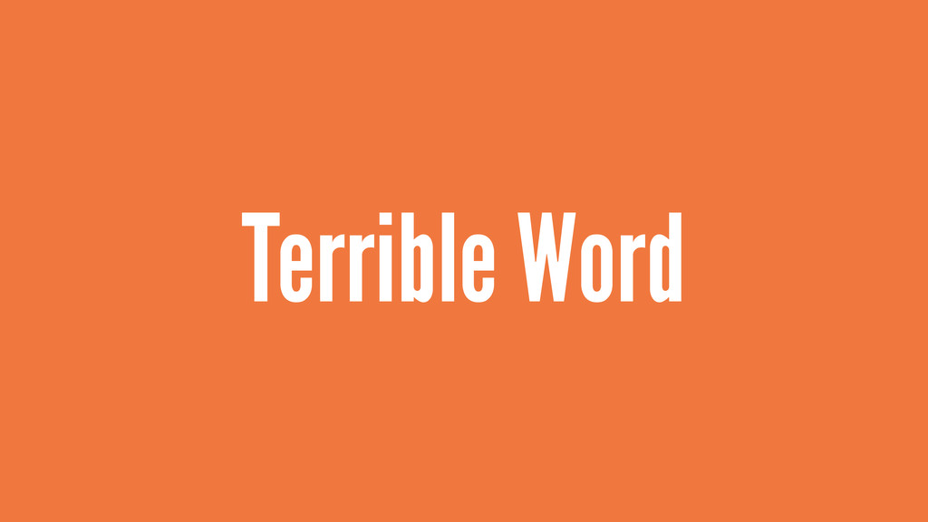Terrible Word