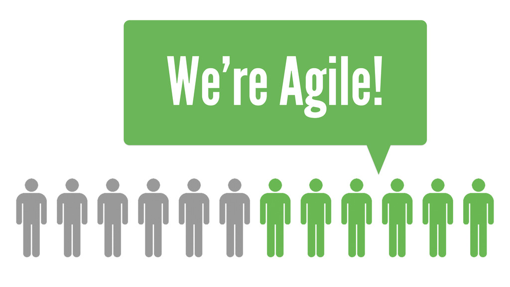 We're Agile!
