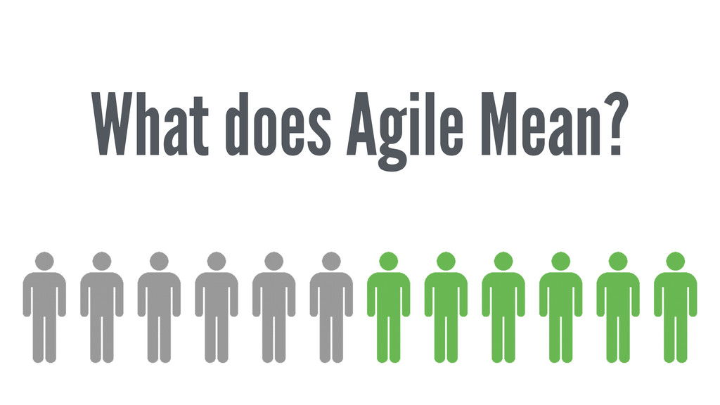 What does Agile Mean?
