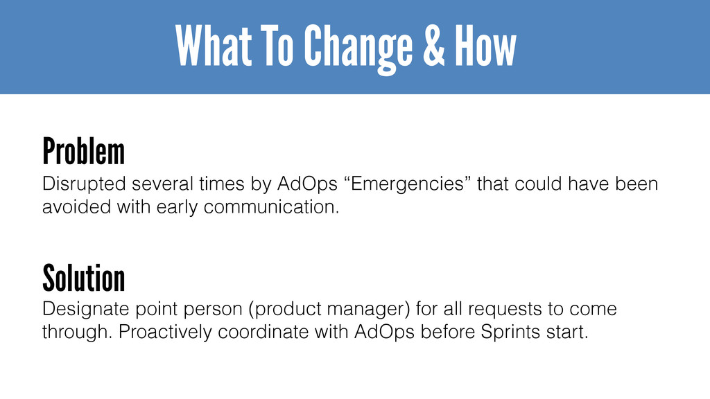 "Disrupted several times by AdOps ""Emergencies"" ..."