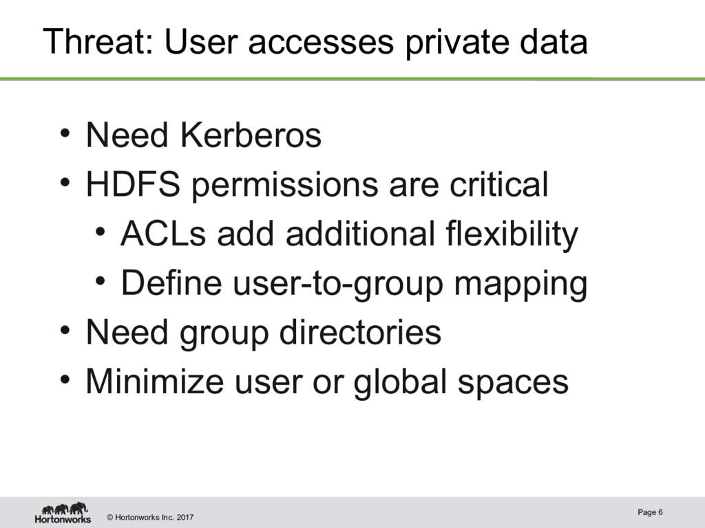 © Hortonworks Inc. 2017 Threat: User accesses p...