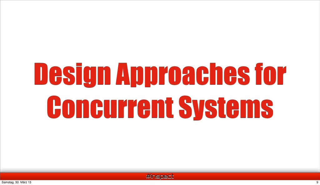 #inspect Design Approaches for Concurrent Syste...