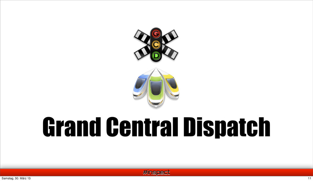 #inspect Grand Central Dispatch 11 Samstag, 30....