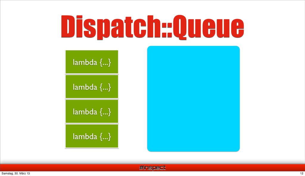 #inspect Dispatch::Queue lambda {...} lambda {....