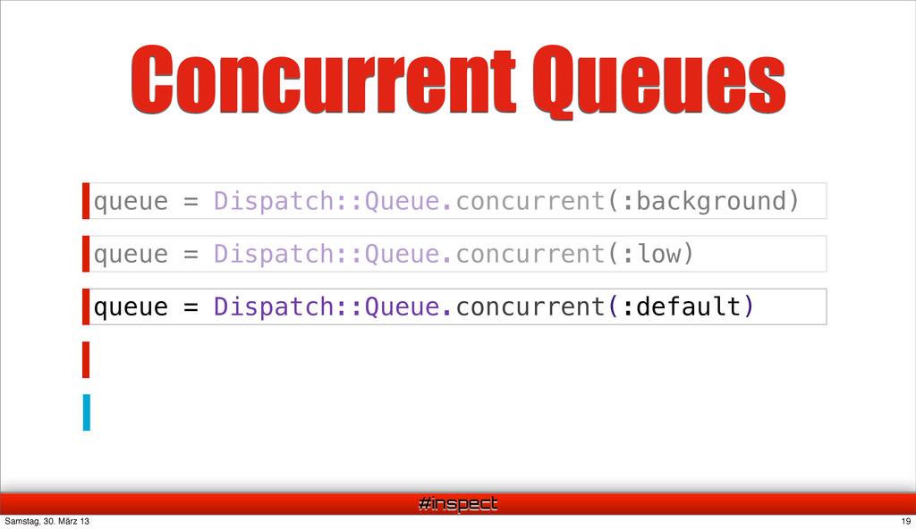 #inspect queue = Dispatch::Queue.concurrent(:ba...
