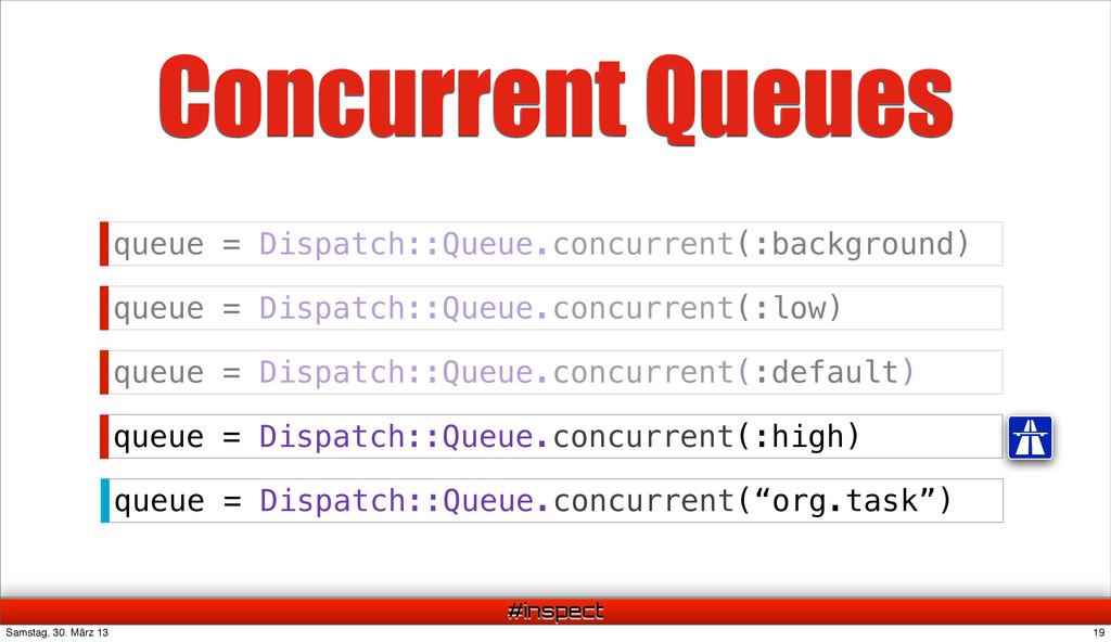 """#inspect queue = Dispatch::Queue.concurrent(""""or..."""