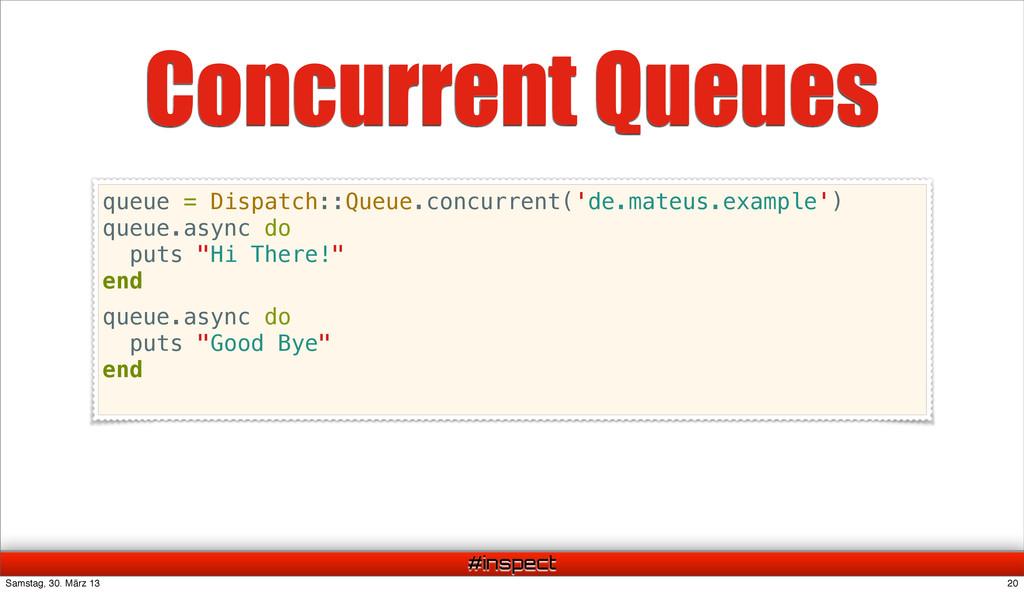 #inspect Concurrent Queues queue = Dispatch::Qu...