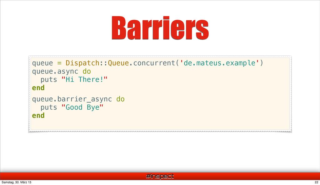 #inspect Barriers queue = Dispatch::Queue.concu...