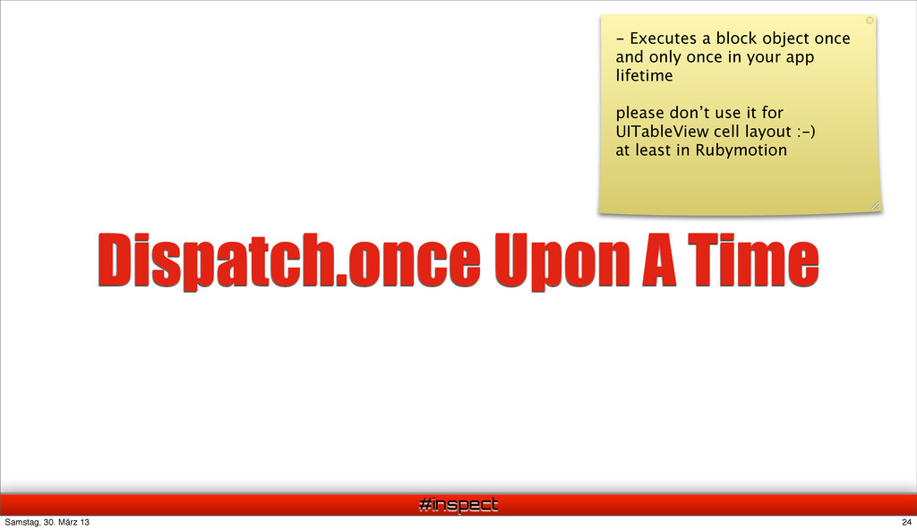 #inspect Dispatch.once Upon A Time - Executes a...