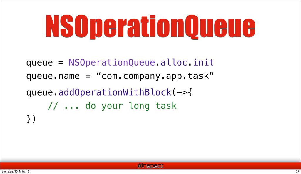 #inspect NSOperationQueue queue.addOperationWit...