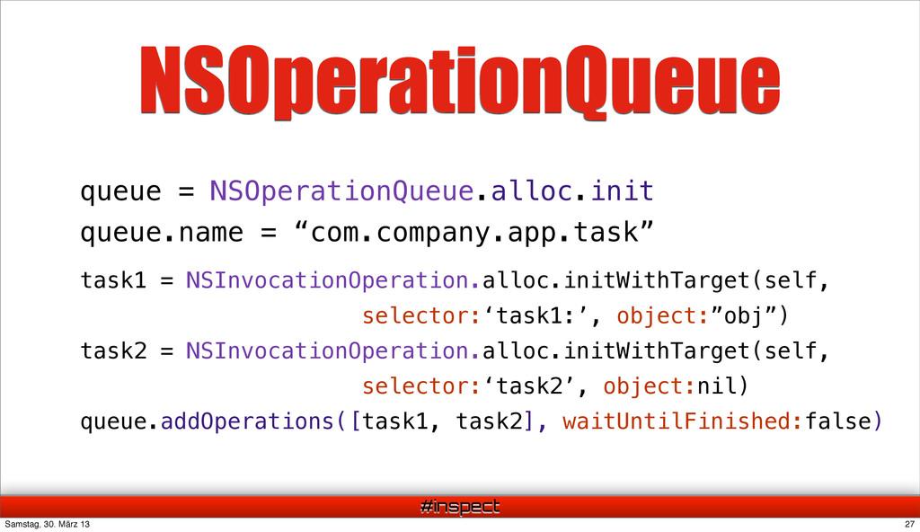#inspect NSOperationQueue queue = NSOperationQu...