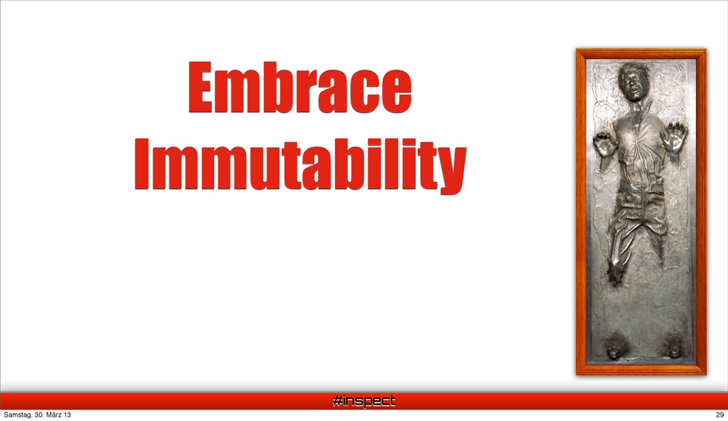 #inspect Embrace Immutability 29 Samstag, 30. M...