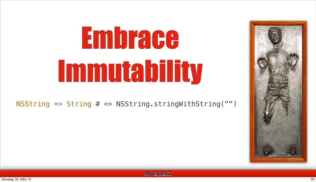 #inspect Embrace Immutability NSString => Strin...