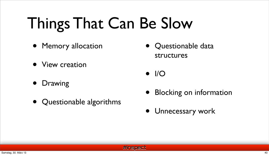 #inspect Things That Can Be Slow • Memory alloc...