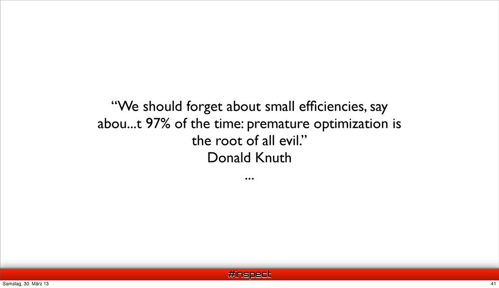 """#inspect """"We should forget about small efficienc..."""