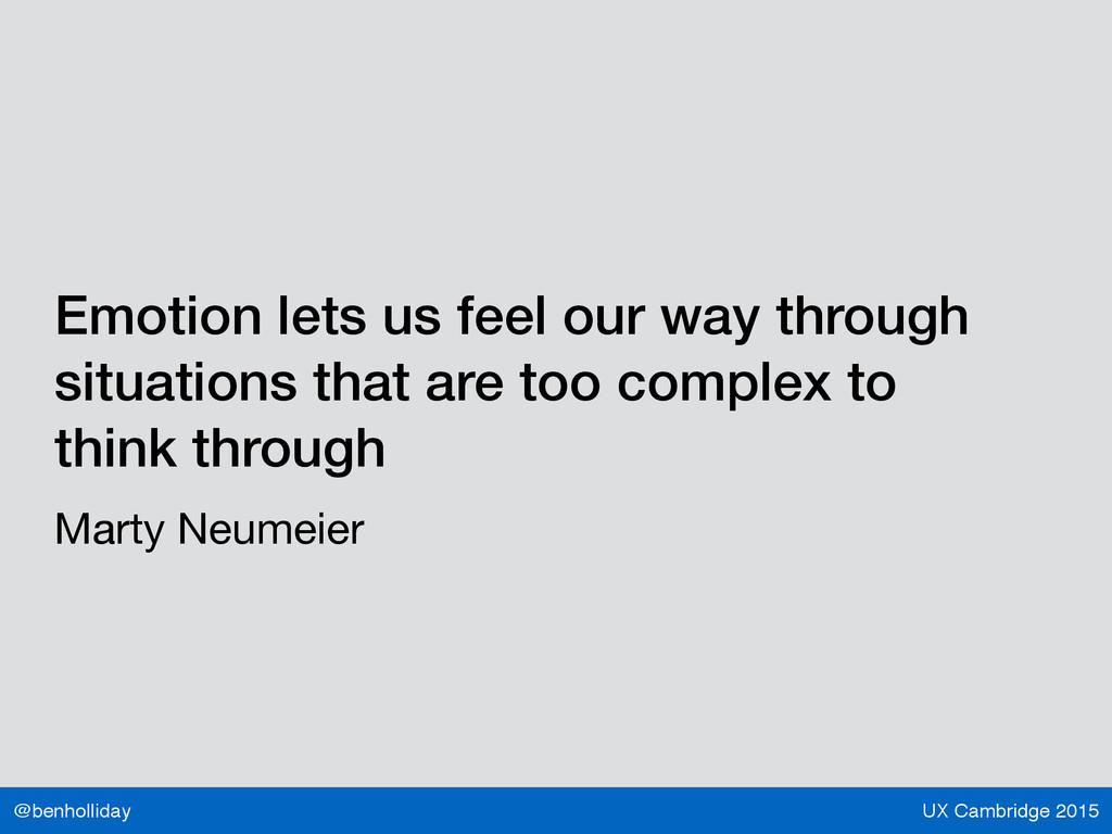 UX Cambridge 2015 @benholliday Emotion lets us ...