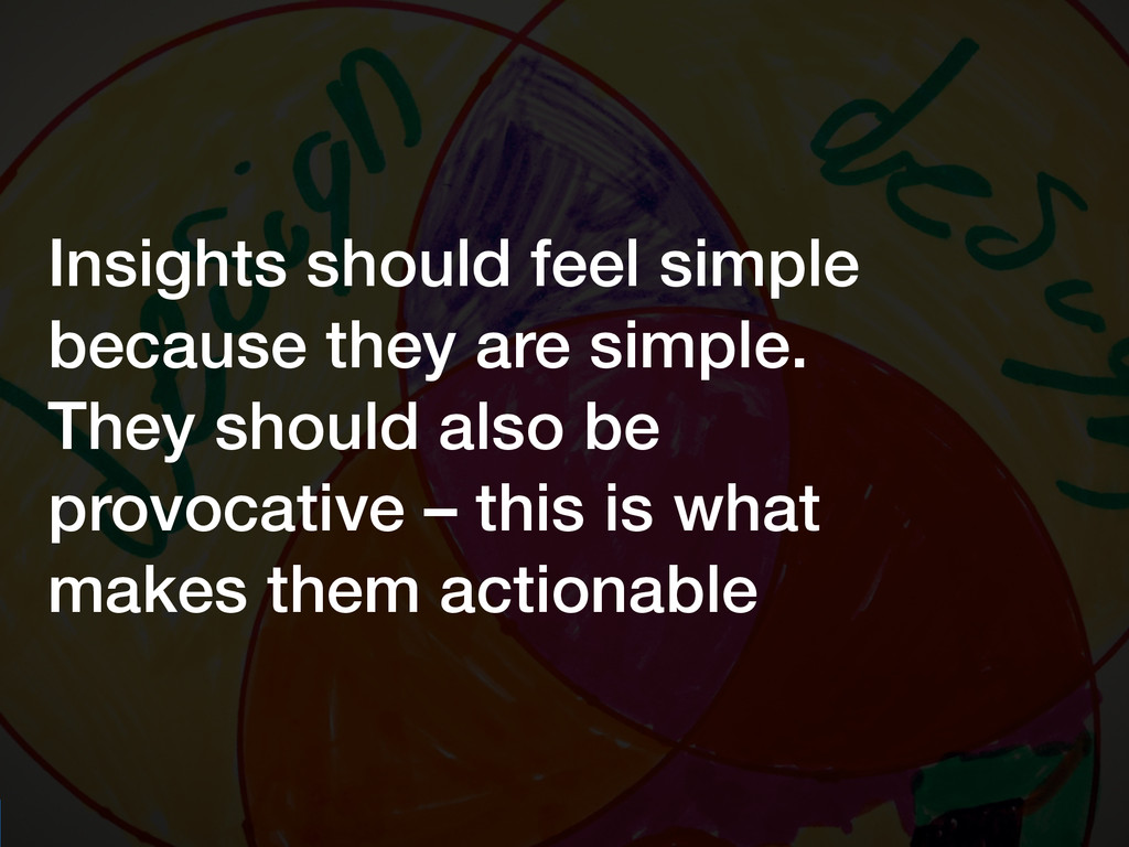 UX Cambridge 2015 @benholliday Insights should ...