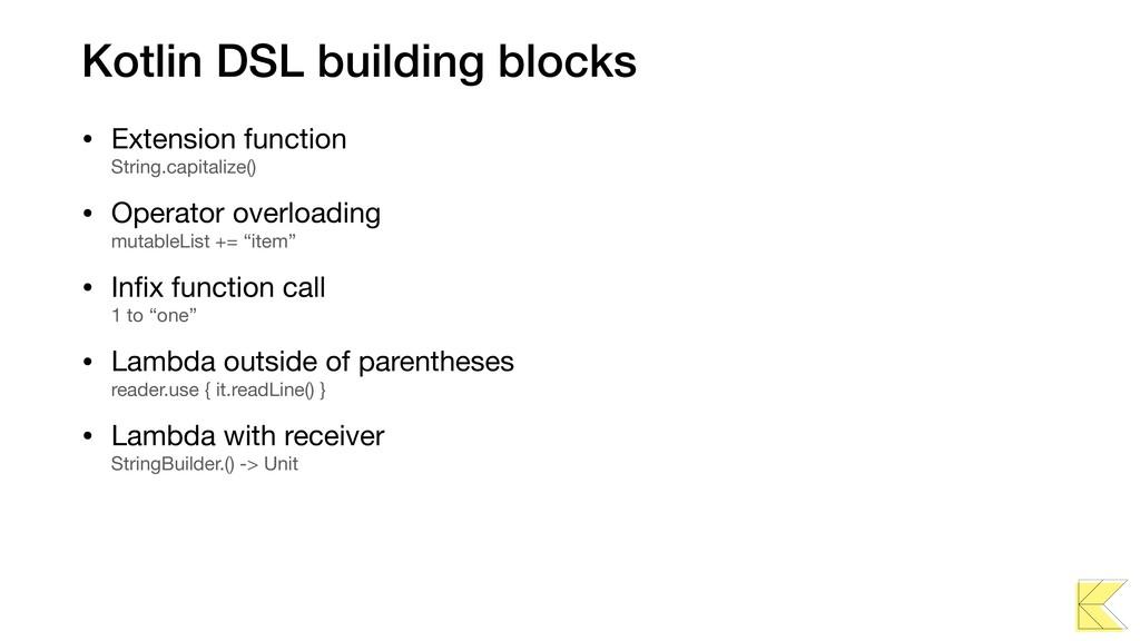 Kotlin DSL building blocks • Extension function...