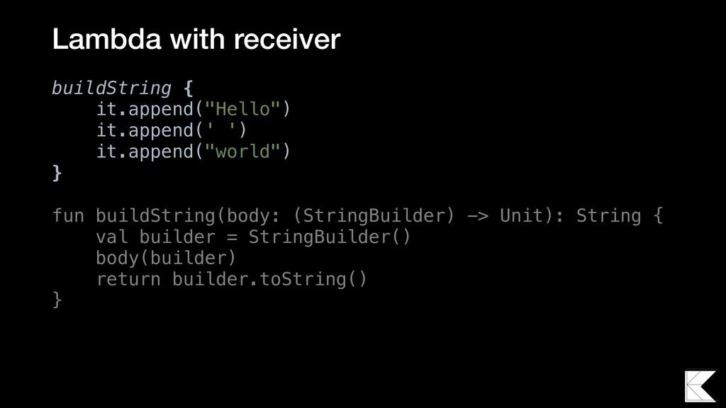 Lambda with receiver fun buildString(body: (Str...