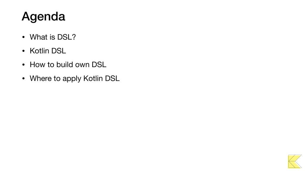 Agenda • What is DSL?  • Kotlin DSL  • How to b...