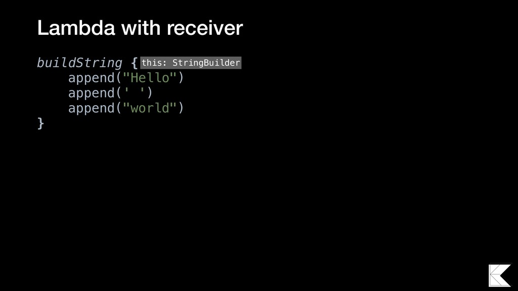 """Lambda with receiver buildString { append(""""Hell..."""