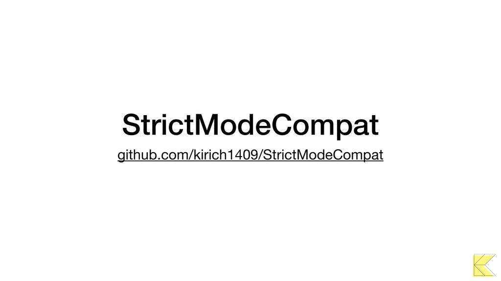 StrictModeCompat github.com/kirich1409/StrictMo...