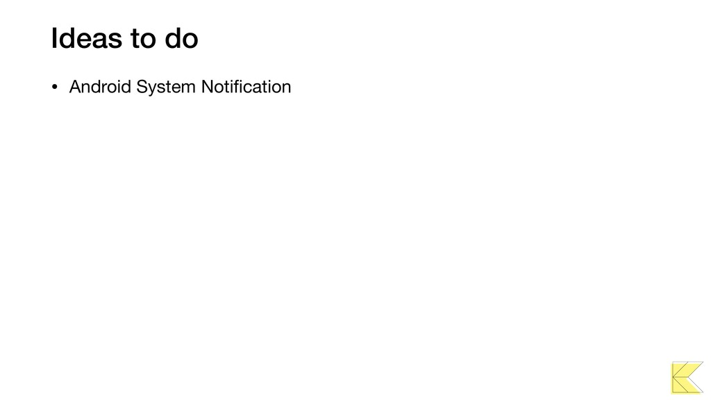 Ideas to do • Android System Notification