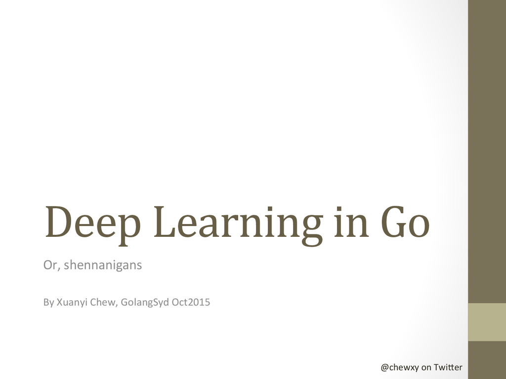 @chewxy on Twi-er  Deep Learning ...