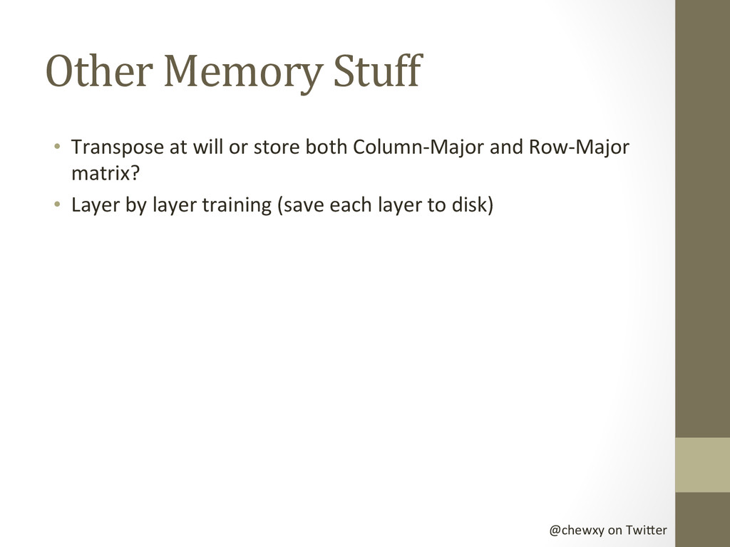@chewxy on Twi-er  Other Memory ...