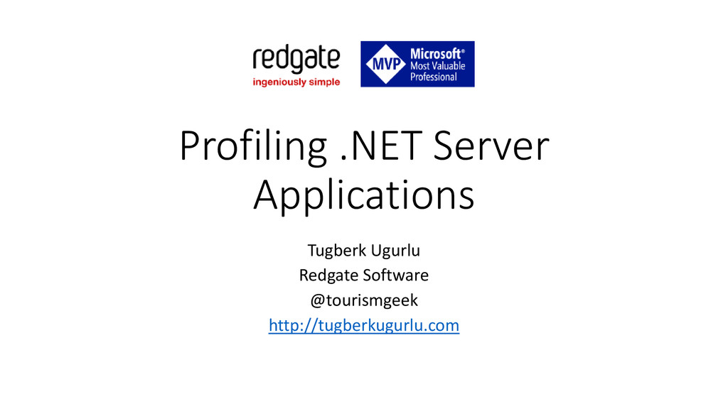 Profiling .NET Server Applications Tugberk Ugur...