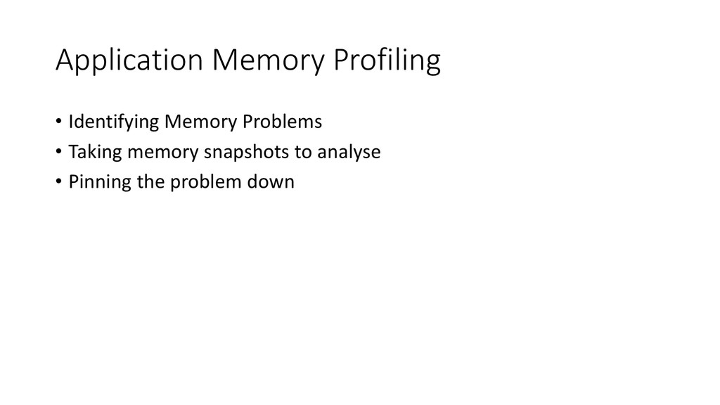 Application Memory Profiling • Identifying Memo...