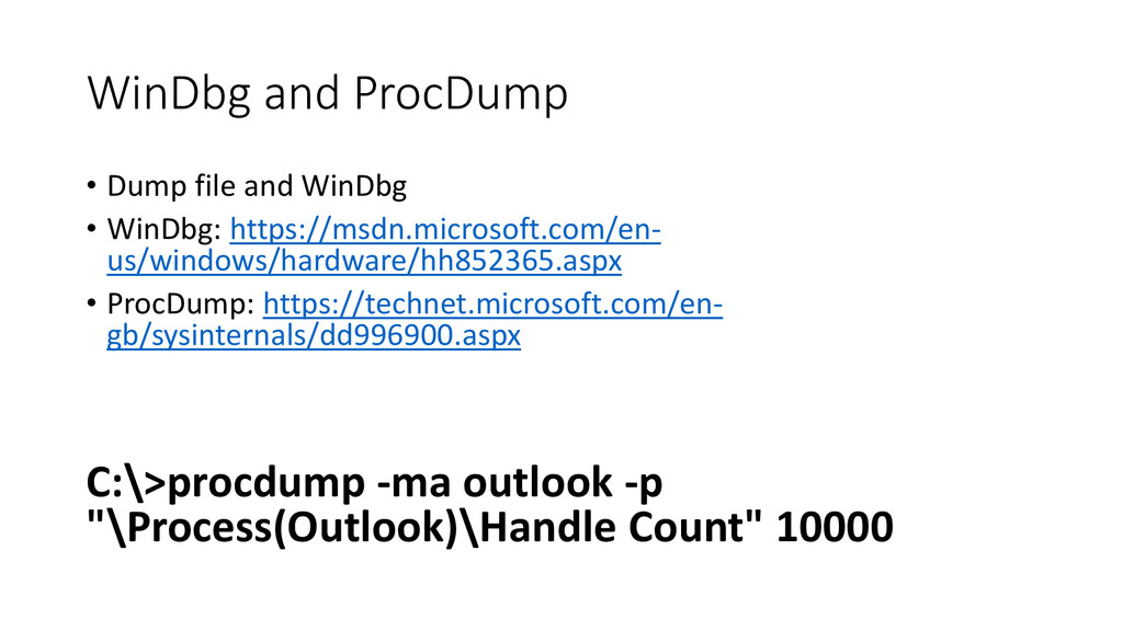 WinDbg and ProcDump • Dump file and WinDbg • Wi...
