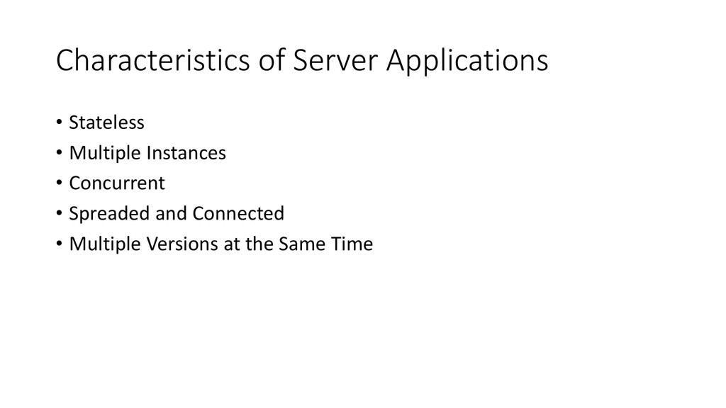 Characteristics of Server Applications • Statel...