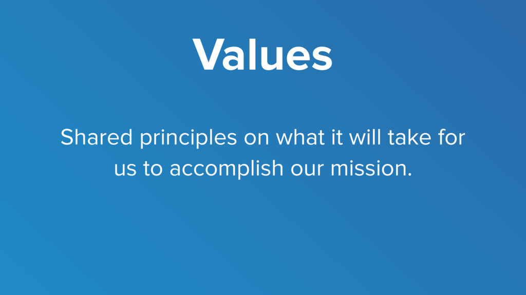 Values Shared principles on what it will take f...